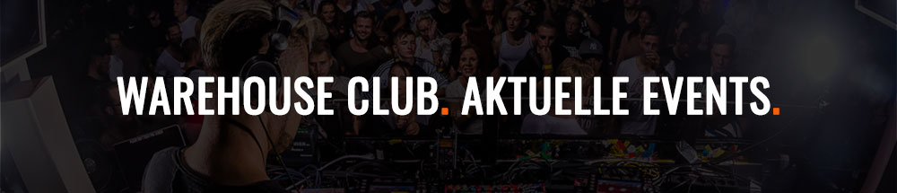 warehouse-club-aktuelle-events